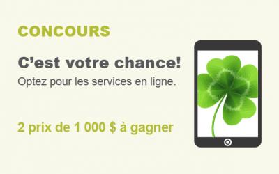 Concours : C'est votre chance! Optez pour les services en ligne